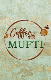 Coffee With Mufti